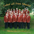 "Männerchor Steinbach ""Lobet all Frau Musica"""